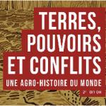 Terres, pouvoirs et conflits. Une agro-histoire du monde - Pierre Blanc