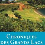Chroniques des Grands Lacs - Dominique Ranaivoson, Maëline Le Lay (dir.)
