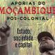 « Aporias de Moçambique pós-colonial: Estado, Sociedade e Capital » - R. Conrado & B. Monjane